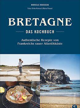 Bretagne  Das Kochbuch [Versione tedesca]