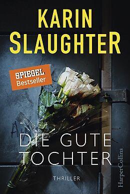 Fester Einband Die gute Tochter von Karin Slaughter
