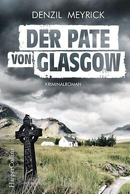Kartonierter Einband Der Pate von Glasgow von Denzil Meyrick