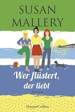 Kartonierter Einband Wer flüstert, der liebt von Susan Mallery