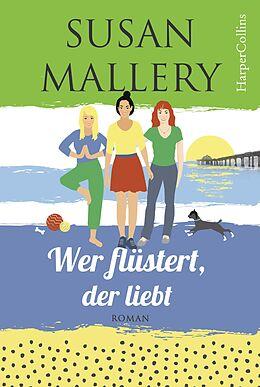 E-Book (epub) Wer flüstert, der liebt von Susan Mallery