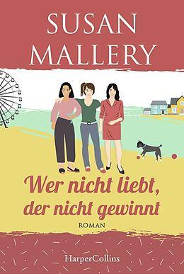 Kartonierter Einband Wer nicht liebt, der nicht gewinnt von Susan Mallery