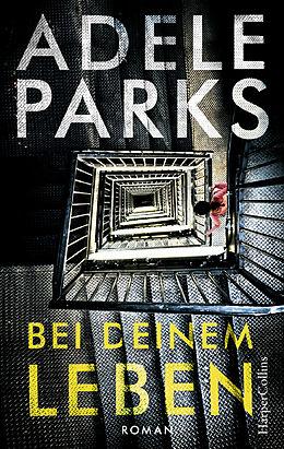 E-Book (epub) Bei deinem Leben von Adele Parks