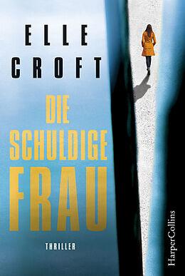 E-Book (epub) Die schuldige Frau von Elle Croft
