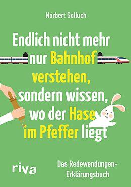 E-Book (epub) Endlich nicht mehr nur Bahnhof verstehen, sondern wissen, wo der Hase im Pfeffer liegt von Norbert Golluch, Jan Buckard