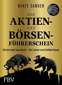 Kartonierter Einband Der Aktien- und Börsenführerschein  Jubiläumsausgabe von Beate Sander