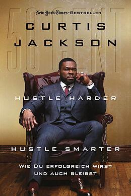 Fester Einband Hustle Harder, Hustle Smarter von Curtis Jackson