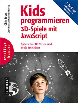 Kartonierter Einband Kids programmieren 3D-Spiele mit JavaScript von Chris Strom