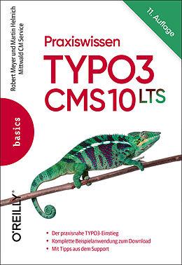 Kartonierter Einband Praxiswissen TYPO3 CMS 10 LTS von Robert Meyer, Martin Helmich