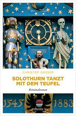 E-Book (epub) Solothurn tanzt mit dem Teufel von Christof Gasser