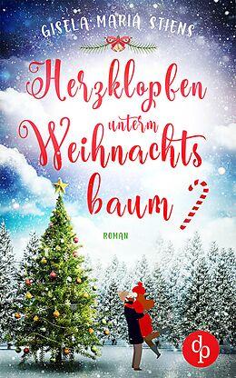 E-Book (epub) Herzklopfen unterm Weihnachtsbaum von Gisela Maria Stiens