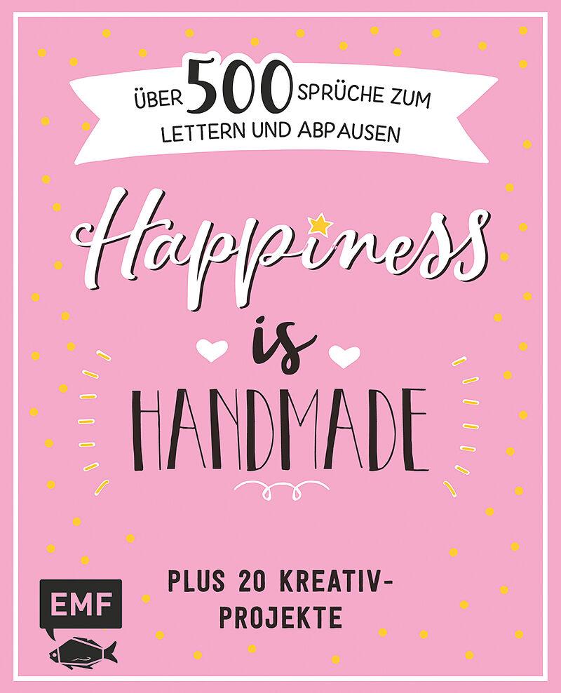 Happiness Is Handmade über 500 Sprüche Zitate Und Weisheiten Zum Lettern Und Abpausen