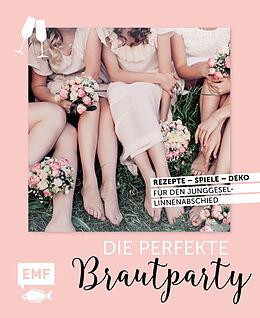 Fester Einband Die perfekte Brautparty von Jessica Stuckstätte, Karin Heimberger-Preisler, Daniela Fugger