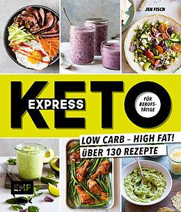 Kartonierter Einband Express-Keto für Berufstätige  Schnelle ketogene Küche von Jen Fisch