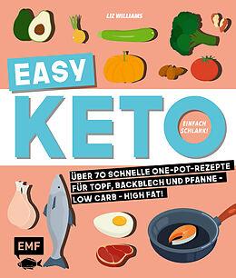 Kartonierter Einband Easy Keto  Einfach schlank! von Liz Williams