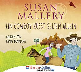 Audio CD (CD/SACD) Ein Cowboy küsst selten allein von Susan Mallery