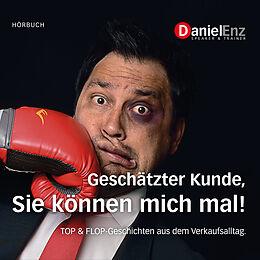 Audio CD (CD/SACD) Geschätzter Kunde, Sie können mich mal! von Daniel Enz