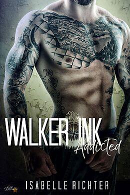 Walker Ink: Addicted
