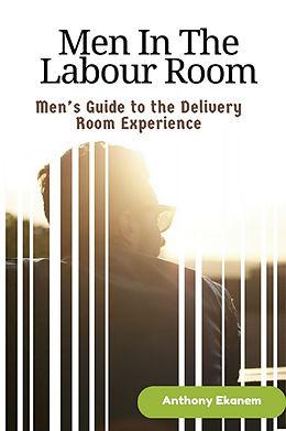 E-Book (epub) Men In The Labour Room von Anthony Ekanem