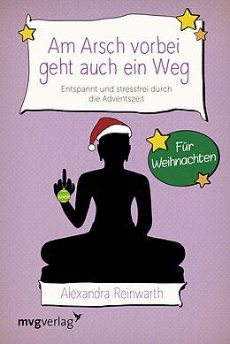 E-Book (epub) Am Arsch vorbei geht auch ein Weg  Für Weihnachten von Alexandra Reinwarth