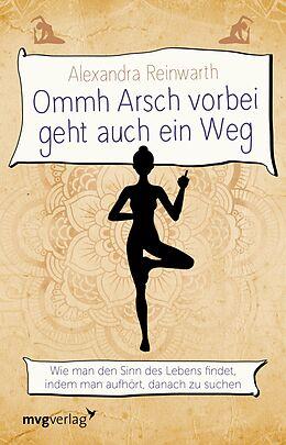 E-Book (epub) Ommh Arsch vorbei geht auch ein Weg von Alexandra Reinwarth