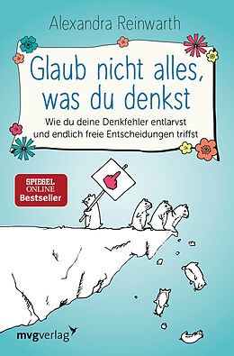 E-Book (epub) Glaub nicht alles, was du denkst von Alexandra Reinwarth