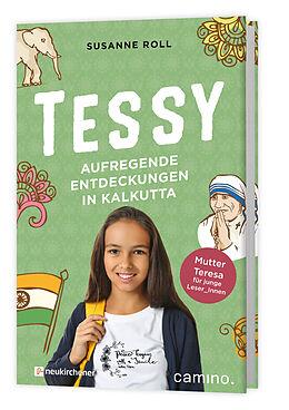 Fester Einband Tessy  Aufregende Entdeckungen in Kalkutta von Susanne Roll