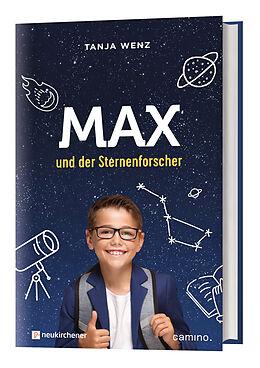 Fester Einband Max und der Sternenforscher von Tanja Wenz