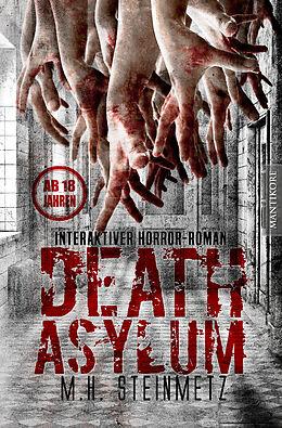 E-Book (epub) Death Asylum - Interaktiver Horror-Roman von M.H. Steinmetz