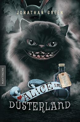 Kartonierter Einband Alice im Düsterland - Ein Fantasy-Spielbuch von Jonathan Green