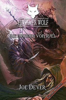 E-Book (epub) Einsamer Wolf 13 - Die Druiden von Ruel von Joe Dever