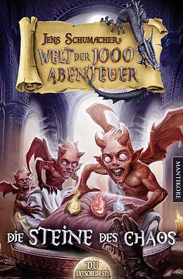 Kartonierter Einband Die Welt der 1000 Abenteuer - Die Steine des Chaos: Ein Fantasy-Spielbuch von Jens Schumacher