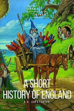 E-Book (epub) A Short History of England von G. K. Chesterton, Sheba Blake