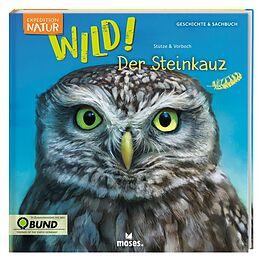 Buch Expedition Natur: WILD! Der Steinkauz von Annett Stütze, Britta Vorbach