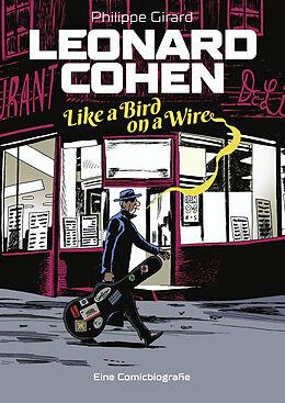 Fester Einband Leonard Cohen - Like a Bird on a Wire von Philippe Girard