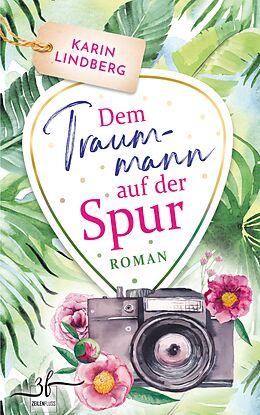 E-Book (epub) Dem Traummann auf der Spur von Karin Lindberg