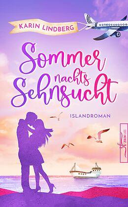 E-Book (epub) Sommernachtssehnsucht - Eine Islandliebe von Karin Lindberg