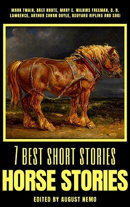 E-Book (epub) 7 best short stories - Horse Stories von Mark Twain, Bret Harte, Mary E. Wilkins Freeman