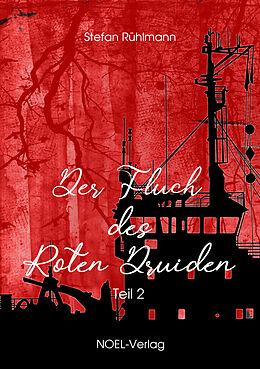 Kartonierter Einband Der Fluch des Roten Druiden von Stefan Rühlmann