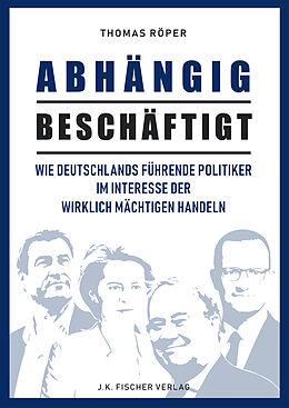 E-Book (epub) ABHÄNGIG BESCHÄFTIGT von Thomas Röper