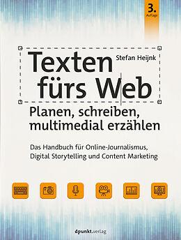 E-Book (epub) Texten fürs Web: Planen, schreiben, multimedial erzählen von Stefan Heijnk