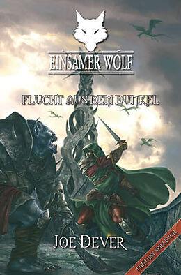 Kartonierter Einband Einsamer Wolf - Flucht aus dem Dunkeln 1 von Joe Dever