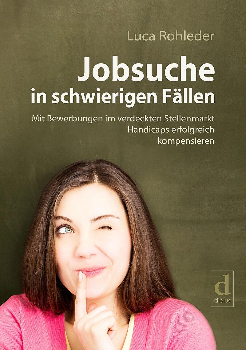 Jobsuche in schwierigen Fällen [Version allemande]