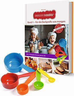 Fester Einband Kinderleichte Becherküche - für die Backprofis von morgen (Band 1) von Birgit Wenz