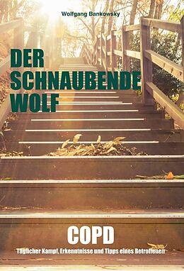 Fester Einband Der schnaubende Wolf von Wolfgang Bankowsky