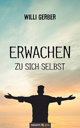 E-Book (epub) Erwachen zu sich selbst von Willi Gerber