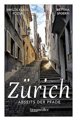 Kartonierter Einband Zürich abseits der Pfade von Bettina Spoerri, Miklós Klaus Rózsa