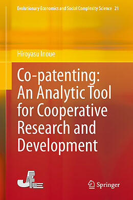 Fester Einband Co-patenting: An Analytic Tool for Cooperative Research and Development von Hiroyasu Inoue