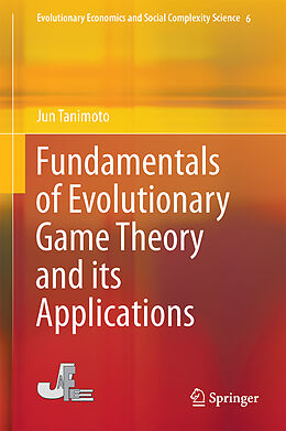Fester Einband Fundamentals of Evolutionary Game Theory and its Applications von Jun Tanimoto