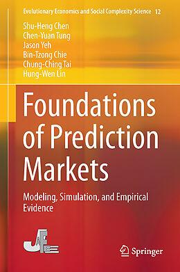 Fester Einband Foundations of Prediction Markets von Shu-Heng Chen, Chen-Yuan Tung, Jason Yeh